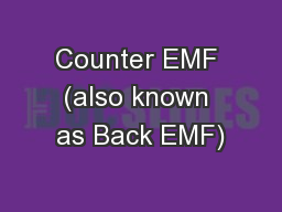 Counter EMF (also known as Back EMF)