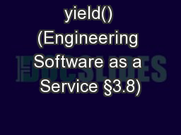 yield() (Engineering Software as a Service �3.8)