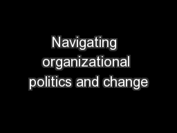 Navigating  organizational politics and change