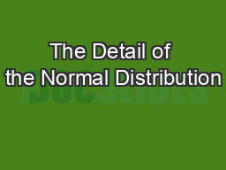 The Detail of the Normal Distribution PowerPoint PPT Presentation