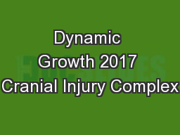Dynamic Growth 2017 Cranial Injury Complex