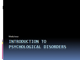 Introduction to Psychological Disorders PowerPoint PPT Presentation