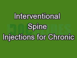 Interventional Spine Injections for Chronic PowerPoint PPT Presentation