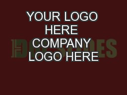 YOUR LOGO HERE COMPANY LOGO HERE PowerPoint PPT Presentation