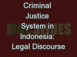 Criminal Justice System in Indonesia: Legal Discourse