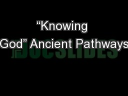 """Knowing God"" Ancient Pathways"