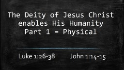 The Deity of Jesus Christ enables His Humanity