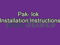 Pak- lok  Installation Instructions PowerPoint PPT Presentation