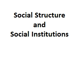Social Structure and Social Institutions PowerPoint PPT Presentation