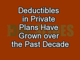 Deductibles in Private Plans Have Grown over the Past Decade