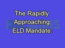 The Rapidly Approaching ELD Mandate: