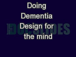Doing Dementia Design for the mind