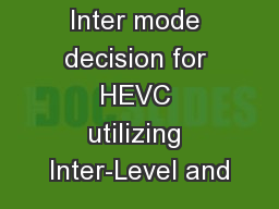 Inter mode decision for HEVC utilizing Inter-Level and