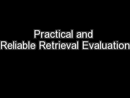 Practical and Reliable Retrieval Evaluation
