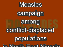 Conducting a Measles campaign among conflict-displaced populations in North East Nigeria
