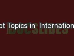 Hot Topics in  International