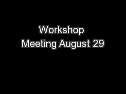 Workshop Meeting August 29