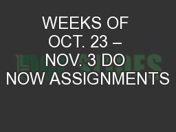 WEEKS OF OCT. 23 – NOV. 3 DO NOW ASSIGNMENTS PowerPoint PPT Presentation