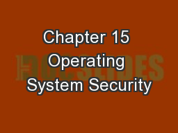 Chapter 15 Operating System Security PowerPoint PPT Presentation