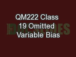 QM222 Class 19 Omitted Variable Bias
