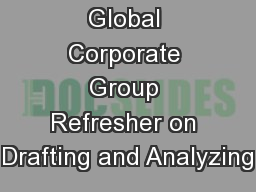 Global Corporate Group Refresher on Drafting and Analyzing