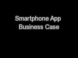 Smartphone App Business Case PowerPoint PPT Presentation