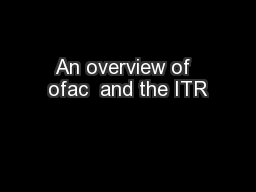 An overview of  ofac  and the ITR