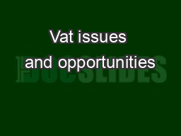 Vat issues and opportunities