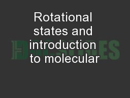 Rotational states and introduction to molecular