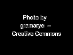 Photo by  gramarye  – Creative Commons PowerPoint PPT Presentation