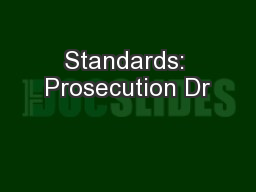 Standards: Prosecution Dr