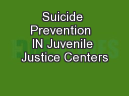 Suicide Prevention  IN Juvenile Justice Centers