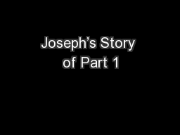Joseph's Story of Part 1 PowerPoint PPT Presentation