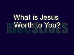 What is Jesus Worth to You?