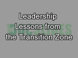 Leadership Lessons from the Transition Zone PowerPoint PPT Presentation