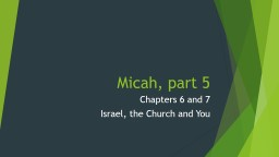 Micah, part 5 Chapters 6 and 7