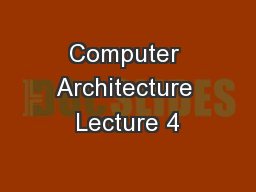 Computer Architecture Lecture 4 PowerPoint PPT Presentation