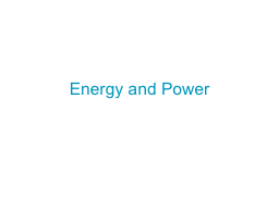 Energy and Power Energy vs. Power