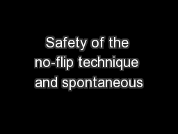 Safety of the no-flip technique and spontaneous
