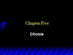 Chapter Five Choice Economic Rationality
