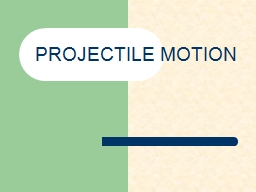 PROJECTILE MOTION Projectile Examples PowerPoint PPT Presentation