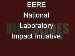 EERE National Laboratory Impact Initiative: PowerPoint PPT Presentation