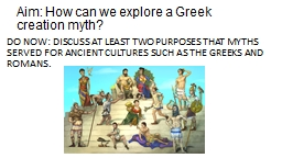Aim: How can we explore a Greek creation myth?