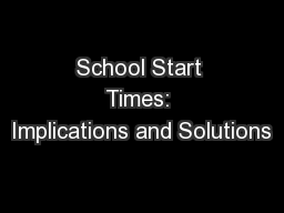 School Start Times: Implications and Solutions PowerPoint PPT Presentation