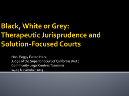 Black, White or Grey: Therapeutic Jurisprudence and