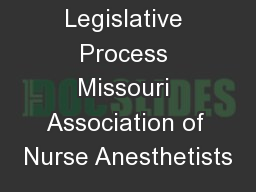 The Legislative Process Missouri Association of Nurse Anesthetists