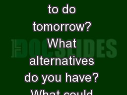 Starter What are you going to do tomorrow? What alternatives do you have? What could you do with yo