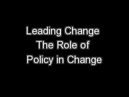 Leading Change The Role of Policy in Change