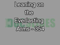 Leaning on the Everlasting Arms - 354 PowerPoint PPT Presentation