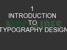 1 INTRODUCTION TO TYPOGRAPHY DESIGN